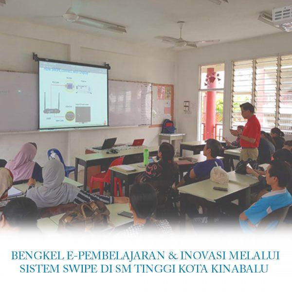 Bengkel E-Pembelajaran & Inovasi melalui sistem SWIPE di SM Tinggi Kota Kinabalu