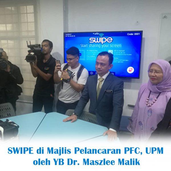 SWIPE di Majlis Pelancaran Putra Future Classroom (PFC), UPM oleh YB Dr. Maszlee Malik (Menteri Pendidikan Malaysia)